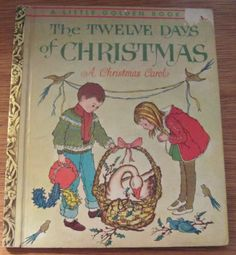 """The Twelve Days of Christmas 1963 Little Golden Book """"A"""" Edition Tony de Luna - this is a great bed-time story for Grandparents to read during a Christmas visit!"""