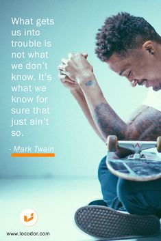 What gets us into trouble is not what we don't know. It's what we know for sure that just ain't so. Entrepreneurship, Psychology, Innovation, Positivity, Tech, Social Media, Thoughts, Motivation, Business