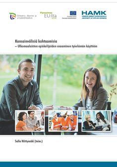 Niittymäki (toim.): Kansainvälisiä kohtaamisia – Ulkomaalaisten opiskelijoiden osaaminen työelämän käyttöön. 2014. Download free eBook at www.hamk.fi/julkaisut.