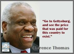 """""""Clarence Thomas vs. Barack Obama on Gettysburg, American Greatness""""   A study in contrasts: One of these men was raised in abject poverty; the other attended a tony private school. One attributes his good fortune with humility and grace; the other with hubris and narcissism. One embraces American Exceptionalism. The other? Well, decide for yourself…  EXCELLENT article in Breitbart!"""