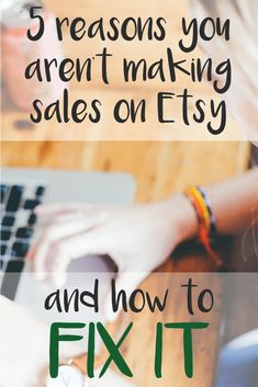 5 Reasons You Arent Making Sales on Etsy And How To Fix It