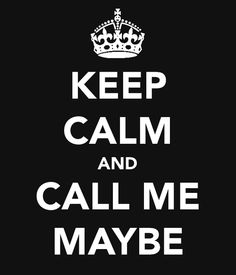 Hey, I just met you and this is crazy.  But here's my number...