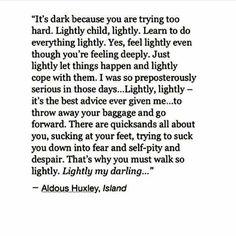 Aldous Huxley                                                                                                                                                     More