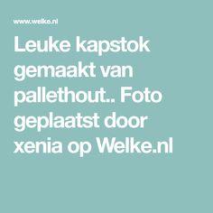 Leuke kapstok gemaakt van pallethout.. Foto geplaatst door xenia op Welke.nl