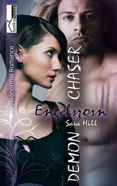 """Engelszorn - Demon Chaser 2"" von Sara Hill ab August 2015 im bookshouse Verlag. www.bookshouse.de/buecher/Engelszorn___Demon_Chaser_2/"