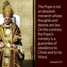 Photo: The Pope is not an absolute monarch whose thoughts and desires are law…- Benedict XVI Catholic Quotes, Religious Quotes, Catholic Catechism, Catholic Theology, Ignatius Of Antioch, Pope Benedict Xvi, Image Citation, Blessed Mother, Roman Catholic