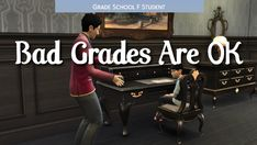 Bad Grades are OK | Scarlet on Patreon Bad Grades, Best Sims, Sims Mods, Sims Cc, Life Organization, Student, Children, School, Scarlet