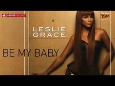 LESLIE GRACE - Be My Baby (Official Web Clip) + Letra / Lyrics