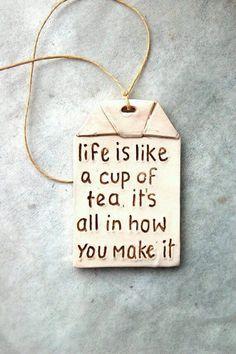Life is like a cup of tea. Inspirational quote, herbal tea, jasmine tea, green tea, life is a choice Humor Vintage, Vintage Tea, The Words, Te Chai, Matcha Green Tea Powder, Cuppa Tea, Tea Art, My Cup Of Tea, Life Is Like