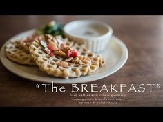 """The BREAKFAST"" #2 - waffles, soup & vegetable saute - ☆ ザ・ブレックファスト #2 - YouTube"
