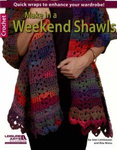 LA5629 Make in a Weekend Shawls- http://www.maggiescrochet.com/make-in-a-weekend-shawls-p-2733.html?zenid=779e8cc1cd99700149cb90b5619b7798#.UXmp9bWG18E #crochet #pattern #shawl #fashion #style