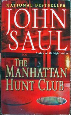 The Manhattan Hunt Club - John Saul., By far my favorite John Saul book.