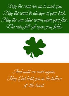 surrounded by this quote in my family growing up. An Irish blessing