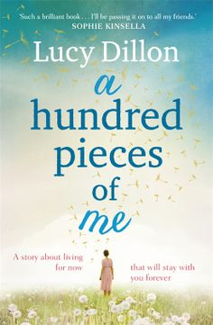 A HUNDRED PIECES OF ME by Lucy Dillon - I really like this cover. It's sort of romantic and dreamy at the same time even though the book isn't