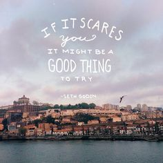 If it scares you....