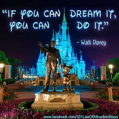 """""""If You Can Dream It, You Can Do It."""""""