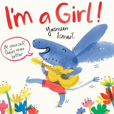 I'm a Girl! by Yasmeen Ismail.