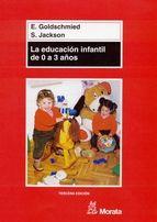 la educación infantil de 0 a 3 años (ebook)-e. goldschmied-s. jackson-9788471126115