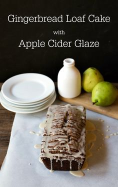 Gingerbread Loaf Cake with Apple Cider Glaze