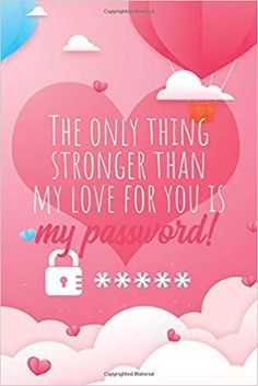 The only thing stronger than my love for you is my password! Keep your website login credentials, software key, crypto . Great Valentines Day Gifts, Valentines Gifts For Boyfriend, Boyfriend Gifts, Password Keeper, I Love You, My Love, Software, Geek Stuff, Notebook
