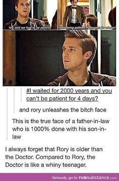 The doctor is a whiny teenager compared to Rory... Another reason Rory was an amazing companion.