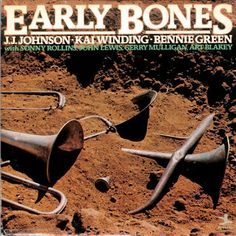 J.J. Johnson - Early Bones (1978, recorded 1949)