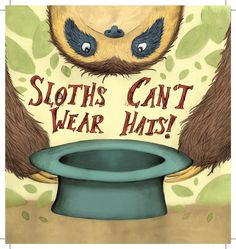 """Cover for the picture book """"Sloths Can't Wear Hats"""""""