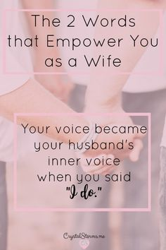 """What are the 2 words that empower you as a wife? Your voice became your husband's inner voice when you said """"I do."""" Ephesians Do not let any . Christian Marriage Quotes, Christian Wife, Christian Encouragement, Christian Living, Marriage Relationship, Good Marriage, Marriage Advice, Relationships, Quotes Marriage"""