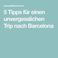 5 Tipps für einen unvergesslichen Trip nach Barcelona