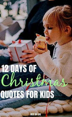 Have fun making a new holiday tradition with your family with these 12 days of Christmas quotes for kids. Christmas Quotes For Kids, Short Christmas Wishes, Xmas Quotes, Merry Christmas Quotes, Christmas Carol, Bad Day Quotes, Good Life Quotes, Funny Quotes, Quotes Quotes