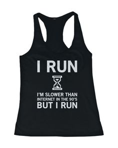 Details about I Run I'm Slower than Internet in the But I Run Women's Work Out Tank Top Eu corro que sou mais lento que a Internet nos anos mas corro regata feminina T Shirt Sport, Look Girl, Funny Outfits, Funny Clothes, Gym Outfits, Workout Outfits, Workout Tank Tops, Workout Vest, Shirts With Sayings