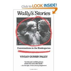 Wally's Stories is itself a story: the story of the evolution of a kindergarten classroom in which Vivian Paley learned to stop fighting childish fantasy and instead make use of it to stimulate the very best brand of thinking her five year-olds can muster.