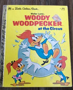 vintage Little Golden Book, Woody Woodpecker at the Circus, Walter Lantz, 111-43, 1976 by MotherMuse on Etsy