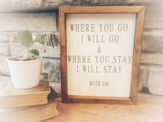 Our simple where you go I will go & where you stay I will stay sign. We also offer this with a black background and white writing. Hand painted stenciled stained framed wood sign. Measures 10.75x 13 framed. ——————— All frames are stained in a provincial stain color. We offer 2 different