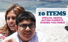 10 ITEMS SPECIAL NEEDS, AUTISM PARENTS WISHED YOU KNEW