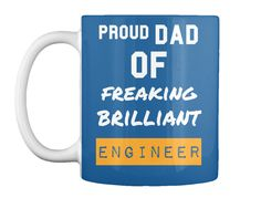 Dad Proud Of Freaking Brilliant  Engineer  Dk Royal Mug Front