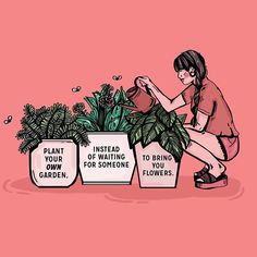 Plant Your Own Garden Print self love and self care Self Love Quotes, Quotes To Live By, Me Quotes, Lgbt Quotes, Feminism Quotes, Affirmations Positives, Image Citation, Garden Quotes, Happy Thoughts
