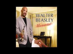 Walter Beasley -Lovely Day