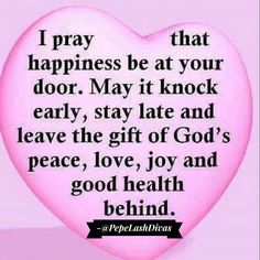 Good Morning beautiful People... This is my prayers for you... #pray #goodmorning #monday #joy #love #healthy #family #happyness #quote