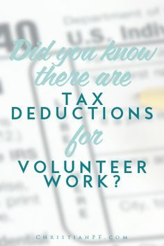 Did you know that there are tax deductions for volunteer work?