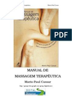Livro de Tecnicas de Massagem | Massagem | Anno Domini Tantra, Massage Therapy, Reiki, Pilates, Mindfulness, Health, Facial, Mary, Yoga
