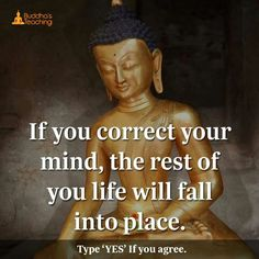 If you correct ur mind the rest of all will fall into place.