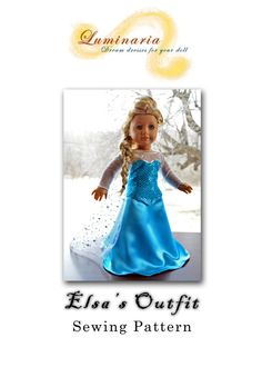 """AMERICAN GIRL DOLL ~ Pattern With Instructions NO DRESS To Make Disney's Frozen Elsa's Dress Outfit Clothes for 18"""" American Girl -Luminaria"""