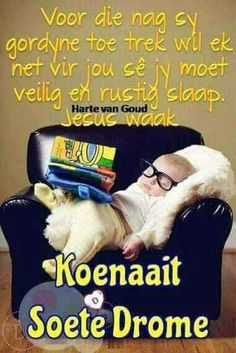 Evening Greetings, Good Night Greetings, Night Wishes, Day Wishes, Good Morning Beautiful Gif, Afrikaanse Quotes, Good Night Blessings, Goeie Nag, Goeie More