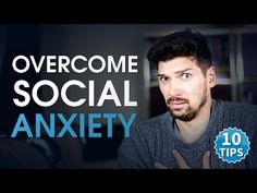 How To Overcome Social Anxiety and Shyness