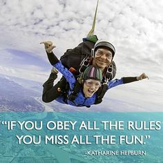 """""""If you obey all the rules you miss all the fun."""" - Katharine Hepburn #quoteoftheday #inspiration #motivation 