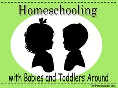 Tips for homeschooling when you have babies and toddlers around!  PLUS a giveaway!