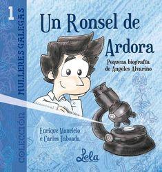 Un ronsel de ardora : pequena biografía de Angeles Alvariño / [textos e ilustracións, Enrique Mauricio e Carlos Taboada] (2016)