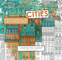 Fantastic Cities: An Exquisite Architectural Coloring Book for Creative, Stressed-Out Adults - My Modern Met
