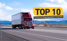 top 10 commercial truck insurance companies ، Whereas making a successful entry into commercial trucking may look easy, there are various .